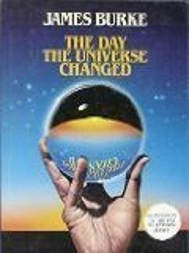 Day the Universe Changed : How Galileo's Telescope Changed the Truth and Other Events in History That Dramatically Altered Our Understanding of the World 1st edition cover