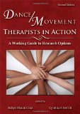 Dance/Movement Therapists in Action A Working Guide to Research Options 2nd 2012 edition cover