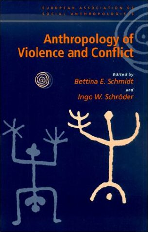 Anthropology of Violence and Conflict   2001 9780415229067 Front Cover