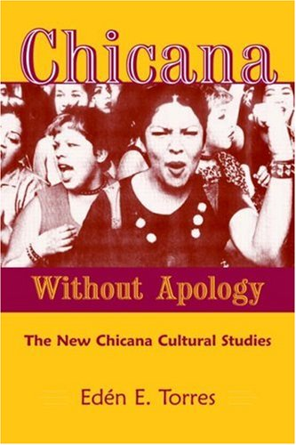 Chicana Without Apology Chicana Sin Verguenza - The New Chicana Cultural Studies  2003 edition cover