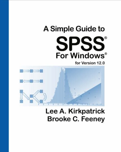 Simple Guide to SPSS for Windows For Version 12.0 6th 2005 9780534610067 Front Cover