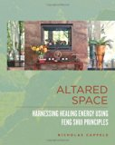 Altared Space: Harnessing Healing Energy Using Feng Shui Principles N/A edition cover