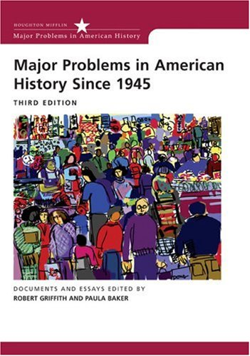 Major Problems in American History Since 1945  3rd 2007 9780618550067 Front Cover