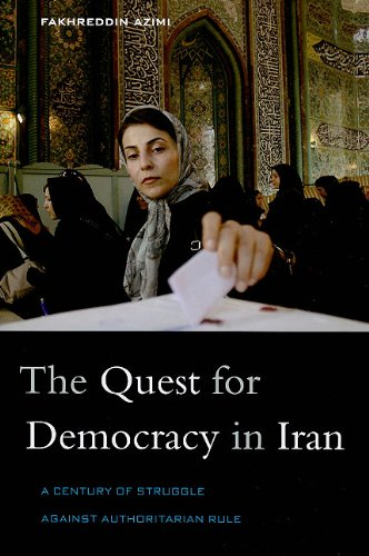 Quest for Democracy in Iran A Century of Struggle Against Authoritarian Rule  2008 9780674057067 Front Cover