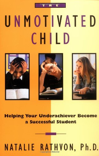 Unmotivated Child Helping Your Underachiever Become a Successful Student  1996 9780684803067 Front Cover