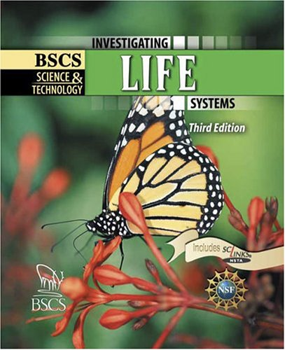 BSCS Science and Technology Investigating Life Systems 3rd 2005 (Revised) 9780757501067 Front Cover