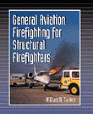 General Aviation Firefighting for Structural Firefighters   2000 9780766804067 Front Cover