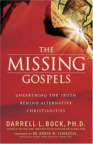 Missing Gospels Unearthing the Truth Behind Alternative Christianities  2007 edition cover