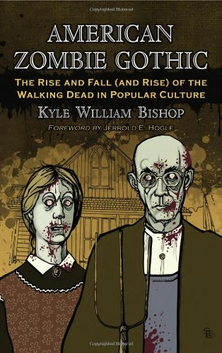 American Zombie Gothic The Rise and Fall (and Rise) of the Walking Dead in Popular Culture  2010 edition cover