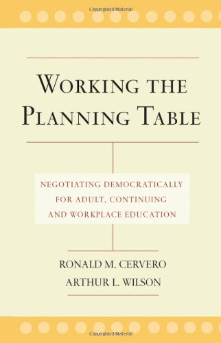 Working the Planning Table Negotiating Democratically for Adult, Continuing, and Workplace Education  2005 edition cover