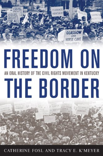 Freedom on the Border An Oral History of the Civil Rights Movement in Kentucky N/A edition cover