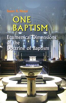 One Baptism Ecumenical Dimensions of the Doctrine of Baptism  2009 9780814653067 Front Cover