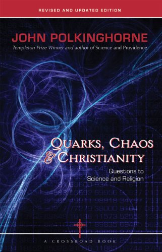 Quarks, Chaos and Christianity Questions to Science and Religion  2006 edition cover