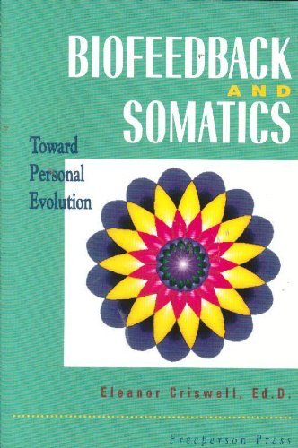 Biofeedback and Somatics : Toward Personal Evolution 1st edition cover