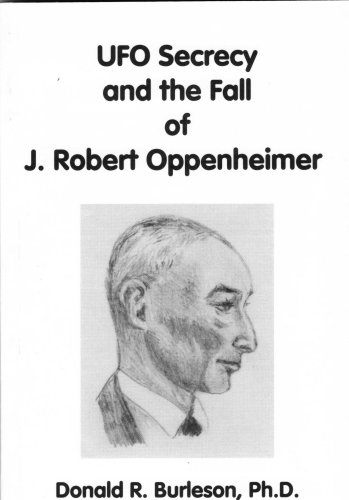 UFO Secrecy and the Fall of J. Robert Oppenheimer N/A 9780964958067 Front Cover