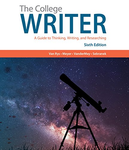 The College Writer: A Guide to Thinking, Writing, and Researching  2017 9781305958067 Front Cover