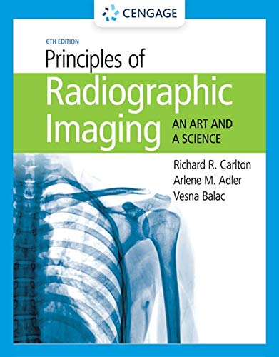 Principles of Radiographic Imaging An Art and a Science 6th 2019 (Revised) 9781337711067 Front Cover