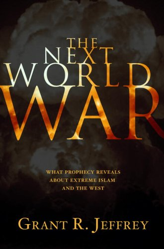 Next World War What Prophecy Reveals about Extreme Islam and the West  2006 9781400071067 Front Cover