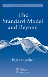 Standard Model and Beyond   2009 9781420079067 Front Cover
