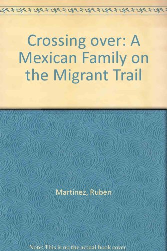 Crossing over: A Mexican Family on the Migrant Trail  2008 edition cover