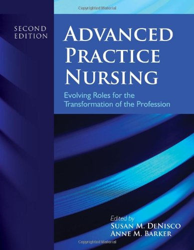 Advanced Practice Nursing Evolving Roles for the Transformation of the Profession 2nd 2013 edition cover