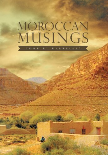 Moroccan Musings:   2013 9781483634067 Front Cover