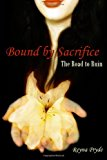 Bound by Sacrifice The Road to Ruin (Book 1) N/A 9781490519067 Front Cover
