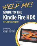 Help Me! Guide to the Kindle Fire HDX Step-By-Step User Guide for Amazon's Third Generation Tablet N/A 9781494285067 Front Cover