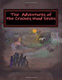 Adventures of the Crockey Wood Seven Six Children and a Dog, Live the Village of Crockey Wood, the Three Girls, Charlie Cat and Dannie and Their Ponies Tomcat Jigsaw and Foxy, Three Boys, Jack, Paul and Simon and His Black Labrador Ben Get Involved in All Sorts of Adventures Large Type  9781494313067 Front Cover