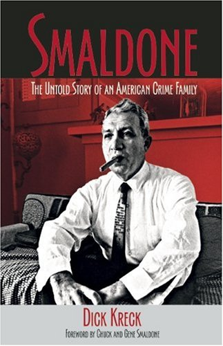 Smaldone The Untold Story of an American Crime Family  2009 9781555917067 Front Cover