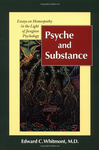 Psyche and Substance Essays on Homeopathy in the Light of Jungian Psychology 3rd (Revised) 9781556431067 Front Cover