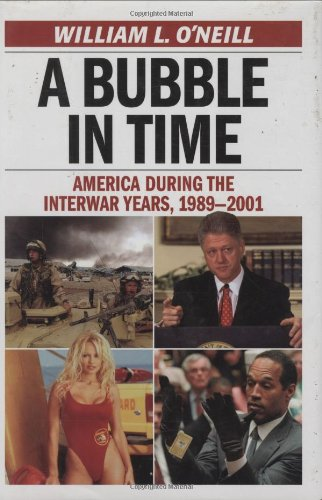 Bubble in Time America During the Interwar Years, 1989-2001  2009 edition cover