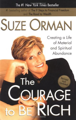 Courage to Be Rich Creating a Life of Spiritual and Material Abundance  2002 (Reprint) edition cover
