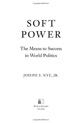 Soft Power The Means to Success in World Politics  2006 edition cover