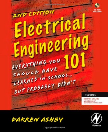Electrical Engineering 101 Everything You Should Have Learned in School... but Probably Didn't (w/ CD) 2nd 2009 edition cover