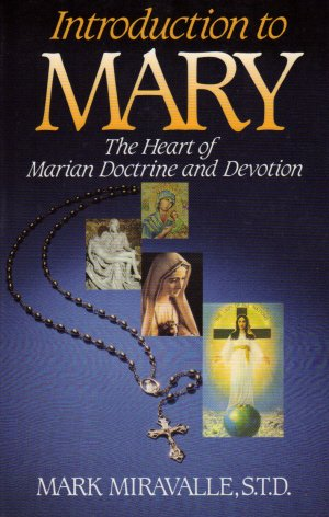 Introduction to Mary : The Heart of Marian Doctrine and Devotion 1st edition cover