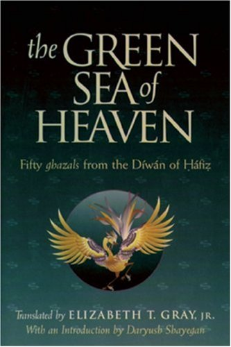 Green Sea of Heaven Fifty Ghazals from the Diwan of Hafiz N/A edition cover