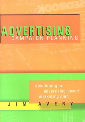 Advertising Campaign Planning 3rd 2000 (Revised) edition cover