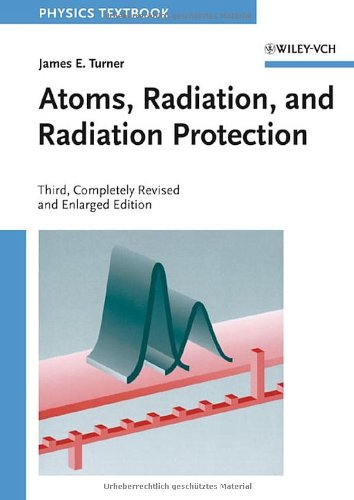 Atoms, Radiation, and Radiation Protection  3rd 2007 edition cover