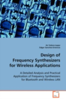 Design of Frequency Synthesizers for Wireless Applications:   2008 9783836456067 Front Cover