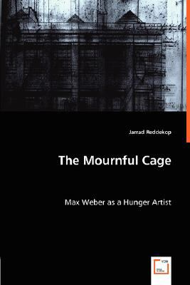 Mournful Cage Max Weber as a Hunger Artist N/A 9783836485067 Front Cover