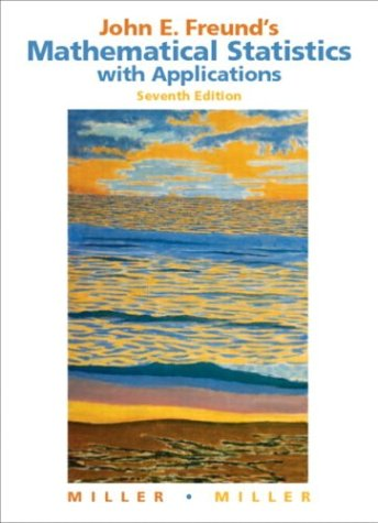 John E. Freund's Mathematical Statistics with Applications  7th 2004 9780131427068 Front Cover
