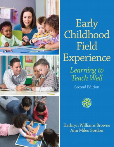 Early Childhood Field Experience Learning to Teach Well 2nd 2013 (Revised) edition cover