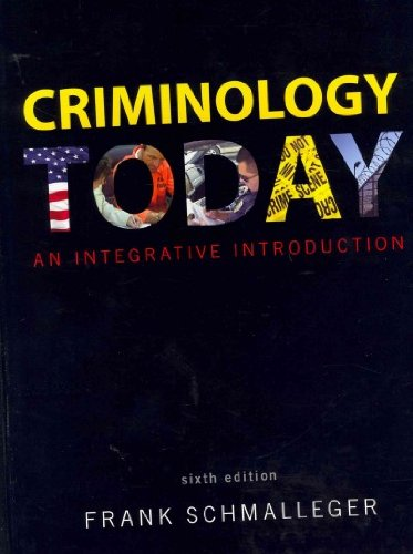 Criminology Today An Integrative Introduction 6th 2012 9780132769068 Front Cover