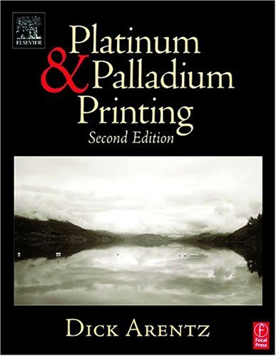Platinum and Palladium Printing  2nd 2005 (Revised) 9780240806068 Front Cover