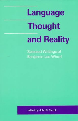 Language, Thought, and Reality Selected Writings of Benjamin Lee Whorf N/A edition cover