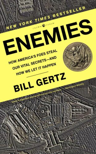 Enemies How America's Foes Steal Our Vital Secrets--And How We Let It Happen N/A 9780307338068 Front Cover