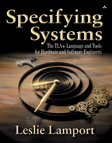 Specifying Systems The TLA+ Language and Tools for Hardware and Software Engineers  2003 9780321143068 Front Cover