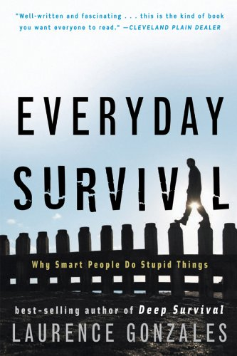Everyday Survival Why Smart People Do Stupid Things  2009 edition cover