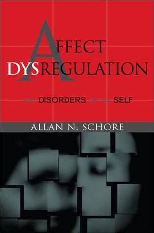 Affect Dysregulation and Disorders of the Self   2003 9780393704068 Front Cover